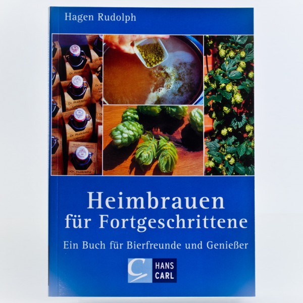 Heimbrauen für Fortgeschrittene Buch von Rudolph Hagen inkl. Rezepte